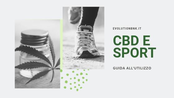 CBD e sport: quando e perchè abbinarli. leggi di più sul nostro blog evolutionbnk.it